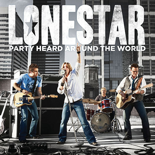 Party Heard Around The World by Lonestar