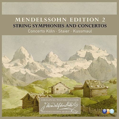 Mendelssohn Edition Volume 2 - String Symphonies and Concertos by Concerto Köln