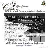Play & Download Glinka: Kamarinskaya - Liadov: Kikimora - Scriabin: Reveries, et al. by USSR State Maly Symphony Orchestra | Napster
