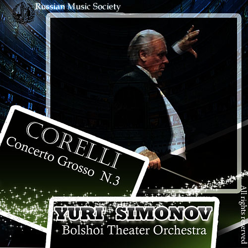Play & Download Corelli: Concerto Gross No. 3 by Bolshoi Theater Orchestra | Napster