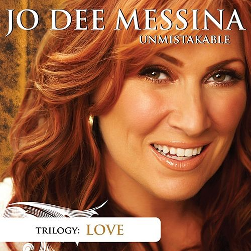 Play & Download Unmistakable Love by Jo Dee Messina | Napster