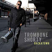 Play & Download Backatown by Trombone Shorty | Napster