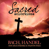 Bach and Handel: Sacred Selections by Ama Deus Ensemble