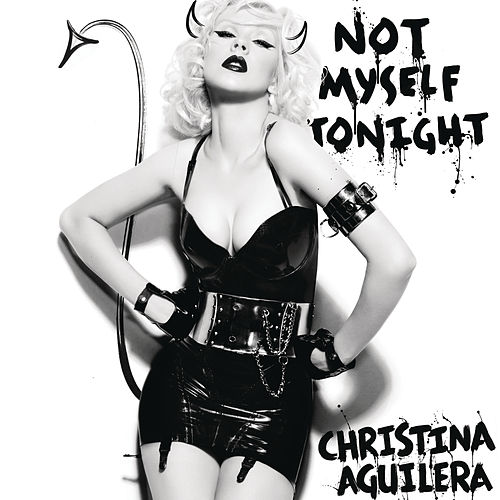 Play & Download Not Myself Tonight by Christina Aguilera | Napster