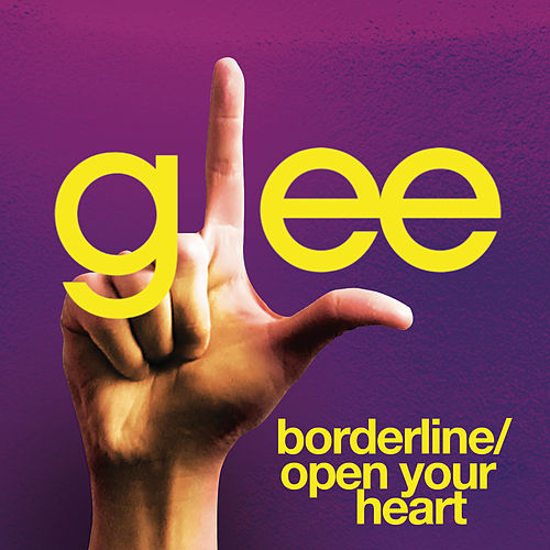Play & Download Borderline / Open Your Heart (Glee Cast Version) by Glee Cast | Napster