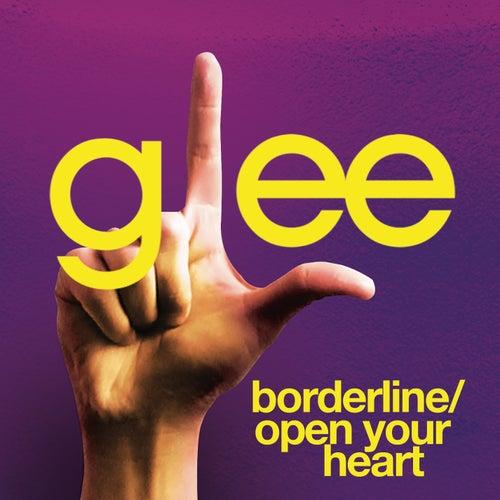 Borderline / Open Your Heart (Glee Cast Version) by Glee Cast