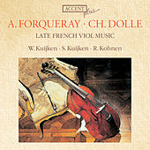 Late French Viol Music by Sigiswald Kuijken