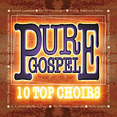Pure Gospel 10 Top Choirs by Various Artists