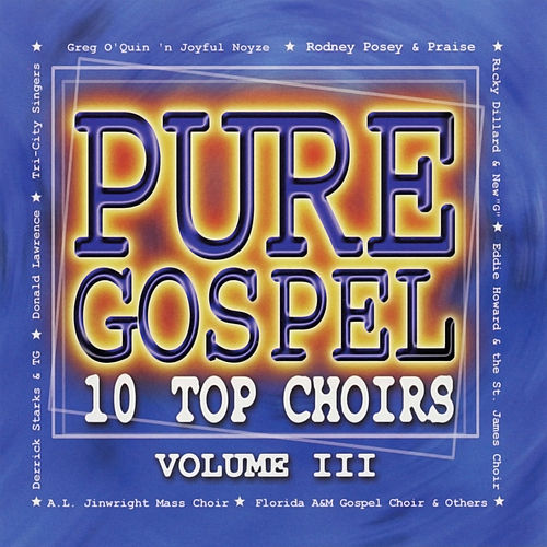 Play & Download Pure Gospel - 10 Top Choirs - Volume 3 by Various Artists | Napster