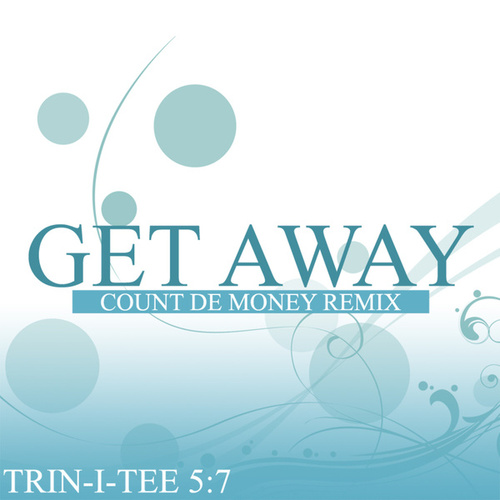 Play & Download Get Away by Trin-i-tee 5:7 | Napster