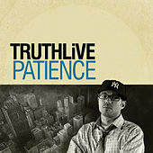 Play & Download Patience by TRUTHLiVE | Napster