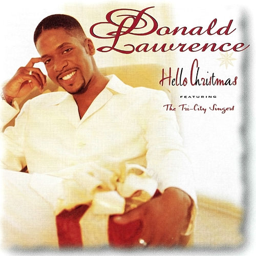 Hello Christmas by Donald Lawrence
