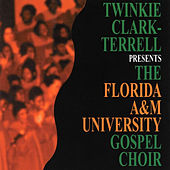 Play & Download Twinkie Clark-Terrell Presents by Florida A&M University Gospel Choir | Napster