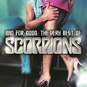 Play & Download Bad For Good: The Very Best Of Scorpions by Scorpions | Napster