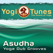 Play & Download ASUDHA - Yoga Dub Grooves by Various Artists | Napster