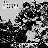 Play & Download Thrash Compactor by The Ergs! | Napster