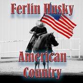American Country - Ferlin Husky by Ferlin Husky
