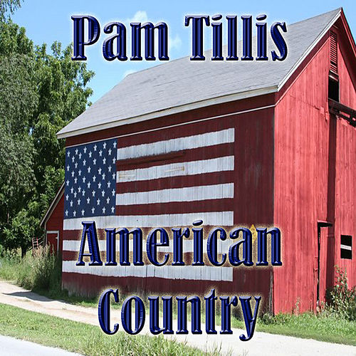 Play & Download American Country - Pam Tillis by Pam Tillis | Napster
