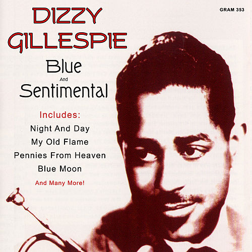 Play & Download Blue And Sentimental by Dizzy Gillespie | Napster