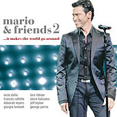 Play & Download Mario and Friends 2 …It Makes The World Go Around by Mario Frangoulis (Μάριος Φραγκούλης) | Napster