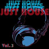 Play & Download Just House, Vol. 3 by Various Artists | Napster