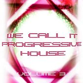 Play & Download We Call It Progressive House, Vol. 3 by Various Artists | Napster