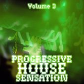 Play & Download Progressive House Sensation, Vol. 3 by Various Artists | Napster