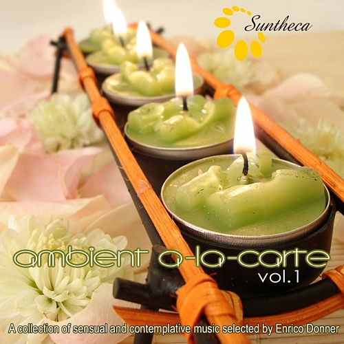 Ambient à la carte, Vol. 1 (A Collection of Sensual and Contemplative Music Selected By Enrico Donner) by Various Artists