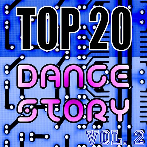 Play & Download Top 20 Dance Story, Vol. 2 by Various Artists | Napster