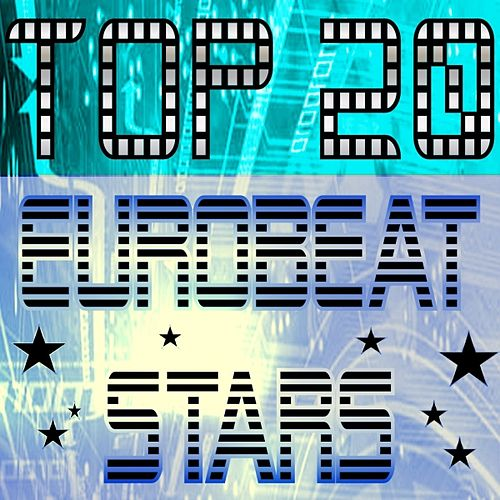 Play & Download Top 20 Eurobeat Stars by Various Artists | Napster