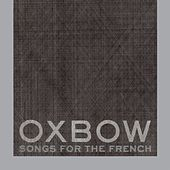 Play & Download Songs For The French by Oxbow | Napster