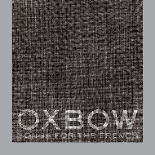 Songs For The French by Oxbow