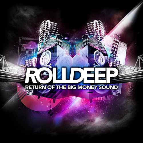 Play & Download Return Of The Big Money Sound by Roll Deep | Napster