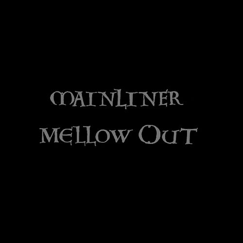 Play & Download Mellow Out by Mainliner | Napster
