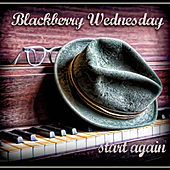 Play & Download Start Again by Blackberry Wednesday | Napster