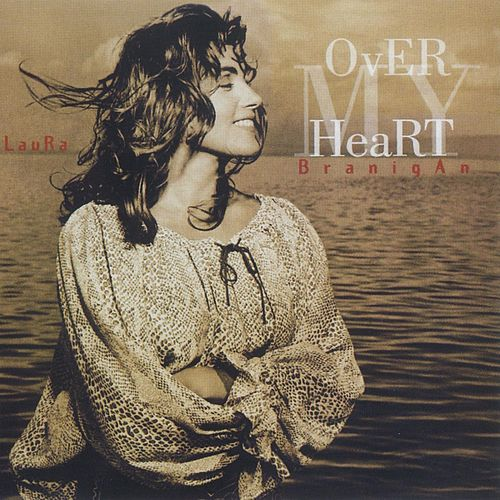 Over My Heart by Laura Branigan