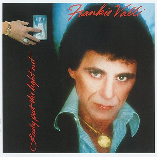 Lady Put The Light Out by Frankie Valli & The Four Seasons