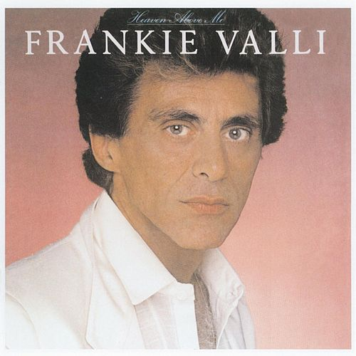 Play & Download Heaven Above Me by Frankie Valli & The Four Seasons | Napster