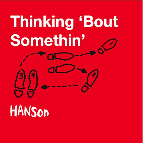 Play & Download Thinking 'Bout Somethin' by Hanson | Napster