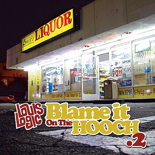 Play & Download Blame It On The Hooch .2 by Louis Logic | Napster