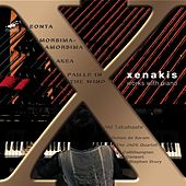 Play & Download Iannis Xenakis: Works with Piano by Aki Takahashi | Napster