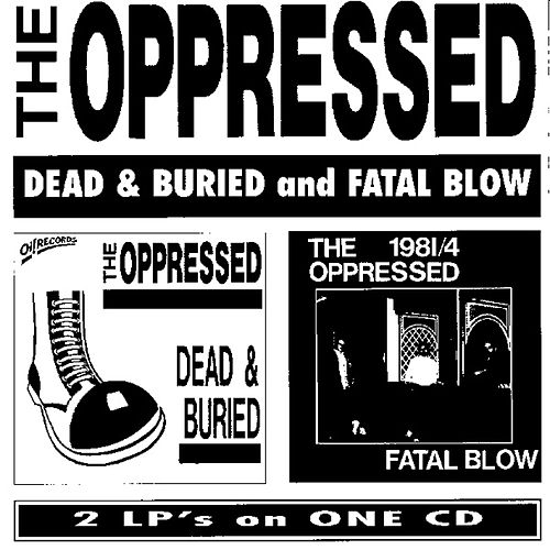 Dead And Buried And Fatal Blow by The Oppressed