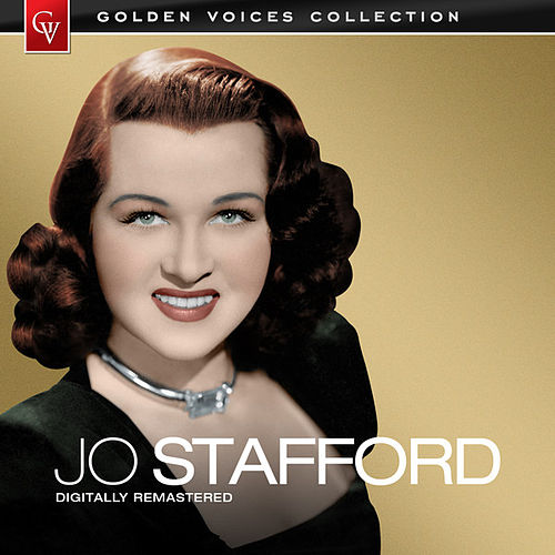 Play & Download Golden Voices (Remastered) by Jo Stafford | Napster