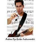 Play & Download Guitar Instrumentals by Andrew Oye | Napster