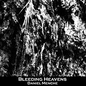 Play & Download Bleeding Heavens by Daniel Menche | Napster