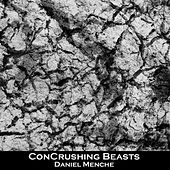 Concrushing Beasts by Daniel Menche