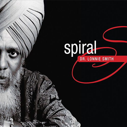 Play & Download Spiral by Dr. Lonnie Smith | Napster
