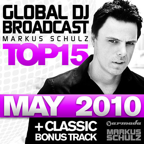 Global DJ Broadcast Top 15 - May 2010 by Various Artists