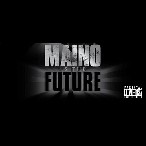 Play & Download Maino Is The Future by Maino | Napster