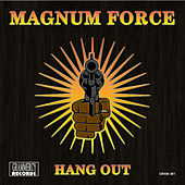 Play & Download Hang Out by Magnum Force | Napster